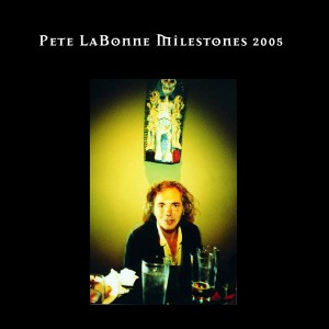 Pete LaBonne Live At Milestones Rochester NY 2005