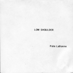 Low Shoulder by Pete LaBonne